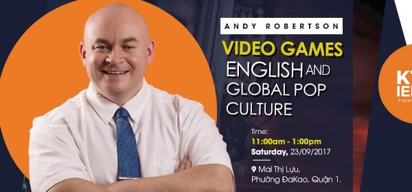 VIDEO GAMES, ENGLISH AND GLOBAL POP CULTURE WITH MR. ANDY ROBERTSON