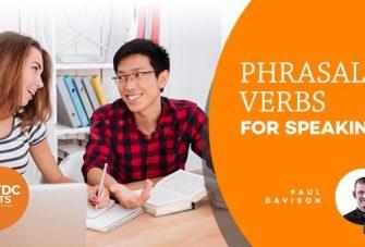Phrasal Verbs ứng dụng trong IELTS Speaking